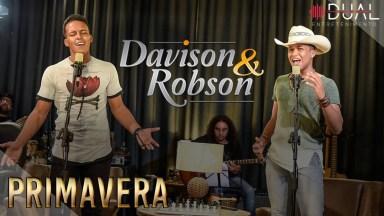Musica De Davison E Robson 'Primavera', Envie Para Alguém Especial!