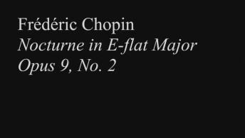 Musica De Frédéric Chopin 'Nocturne In E-Flat Major Opus 9, No 2!