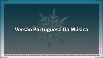 Musica 'Já Passou', Versão Portuguesa Da Música De Frozen!