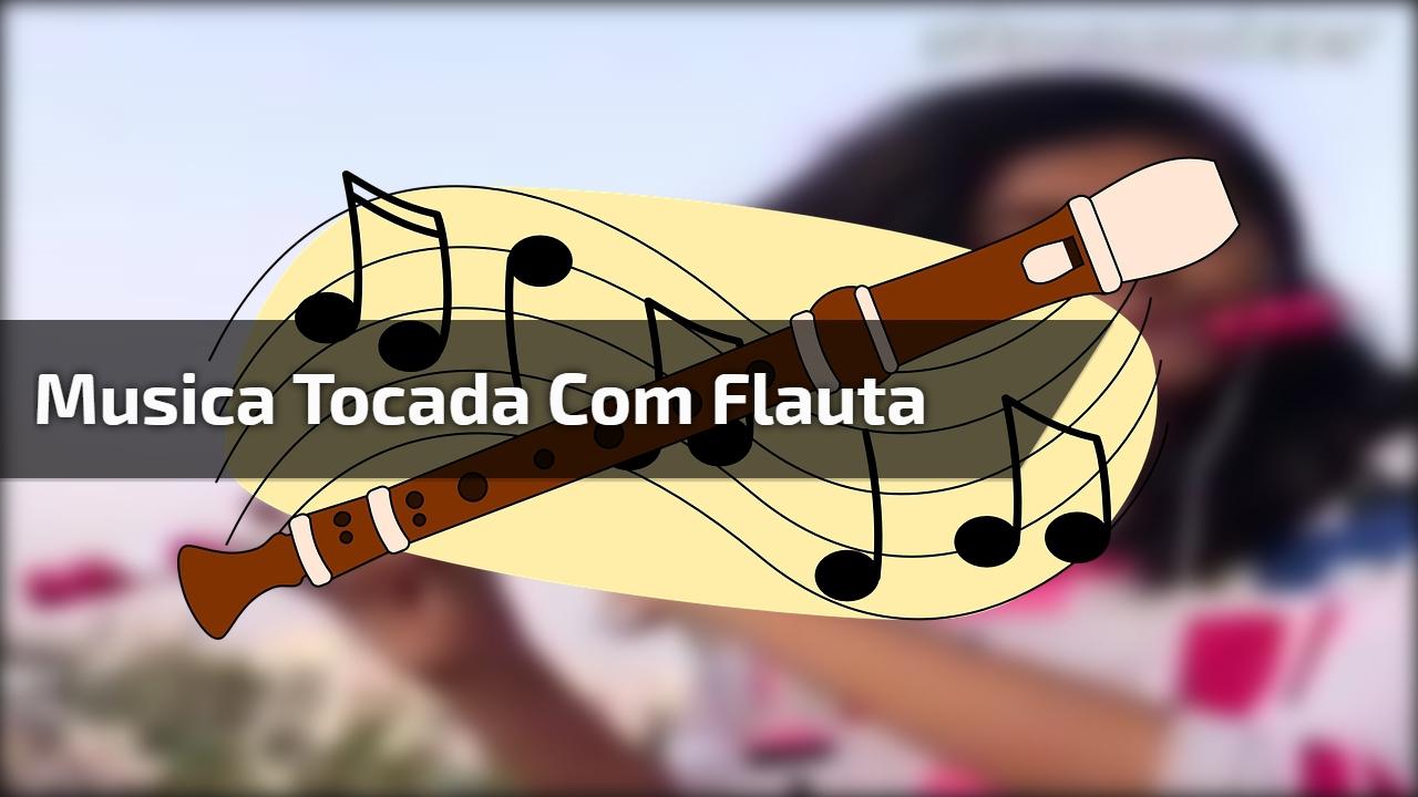 Musica tocada com flauta