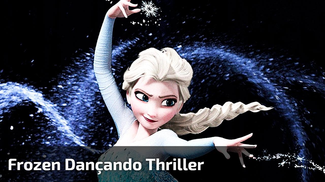 Frozen Dançando Thriller
