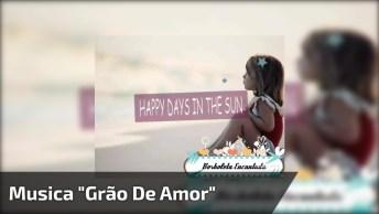 Vídeo Com Linda Música De Tribalistas 'Grão De Amor', Compartilhe!