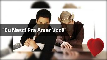 Vídeo Com Linda Música De Zezé De Camargo E Luciano 'Eu Nasci Pra Amar Você'!