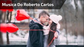 Vídeo Com Linda Música Do Rei Roberto Carlos 'Vivo Por Ela'!