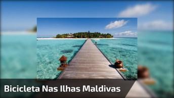 Andando De Bicicleta Nas Ilhas Maldivas, Confira Que Lugar Lindo!