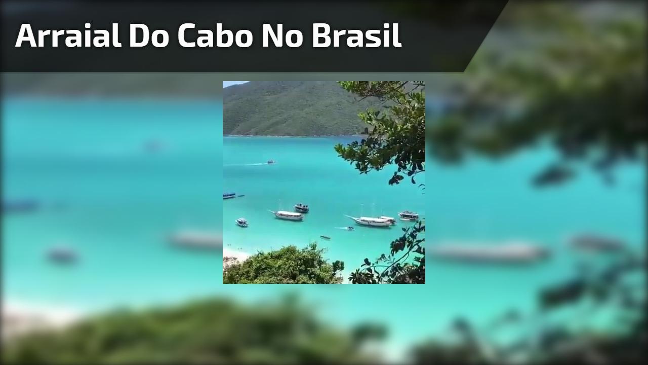 Arraial do Cabo no Brasil