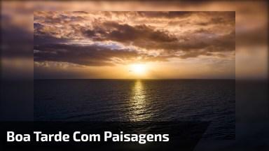 Boa Tarde Para Facebook, Com Lindas Imagens Do Por Do Sol!
