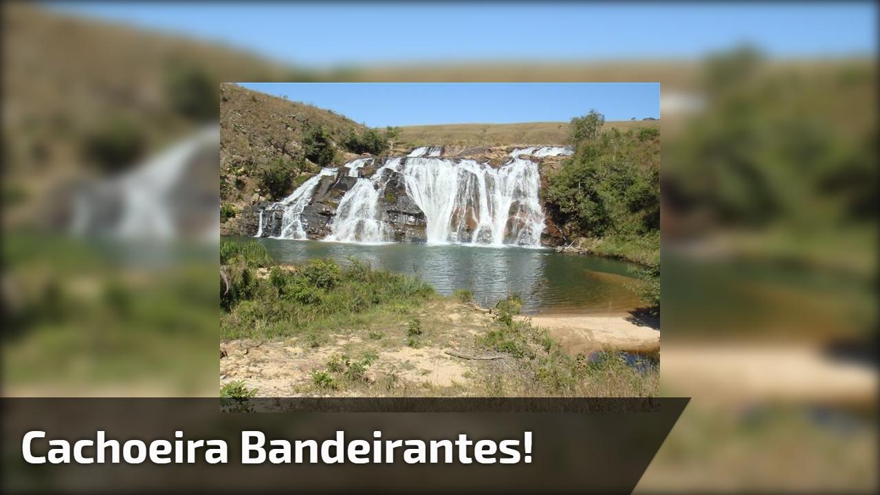 Cachoeira Bandeirantes!