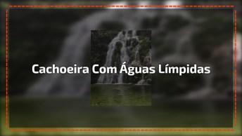 Cachoeira Com Águas Límpidas, Um Lugar Para Ter Contato Direto Com A Natureza!