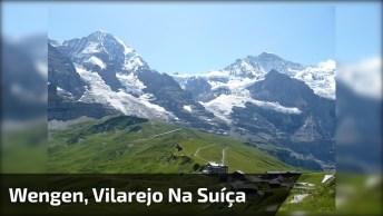 Conheça Wengen, Um Vilarejo Da Suíça Que Parece Ter Saído De Algum Filme!