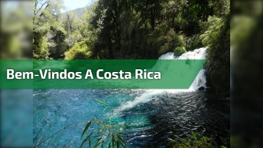 Costa Rica - A Natureza Em Evidência Nesse Lugar Maravilhoso!