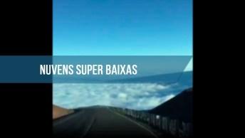 Estrada Com Paisagem Espetacular, Veja Estas Nuvens Super Baixas!
