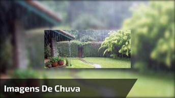 Imagens Da Chuva, Mostrando Que A Natureza É Linda, Faça Chuva Ou Faça Sol!