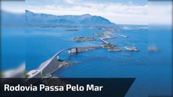 Imagens Da Rodovia Na Noruega Que Passa Pelo Mar, Que Coisa Mais Linda!