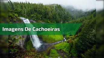 Imagens De Cachoeiras Maravilhosas, Um Paraíso Na Terra!