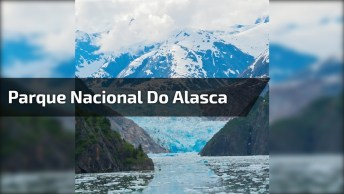 Imagens Do Parque Nacional Do Alasca, Um Lugar Que Tem Uma Beleza Paradisíaca!