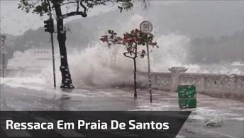 Imagens Impressionantes De Uma Ressaca Que Atingiu Uma Praia De Santos!