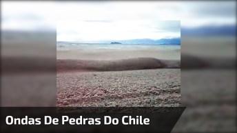 Já Ouviu Falar Das Ondas De Pedras Do Chile? Veja Elas No Vídeo!