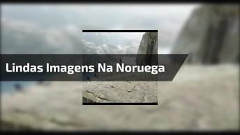 Lindas Imagens Da Natureza Na Noruega, Que Incrível, Confira!