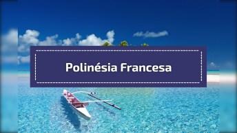 Lugar Maravilhoso Na Polinésia Francesa, Um Paraíso Na Terra Confira!