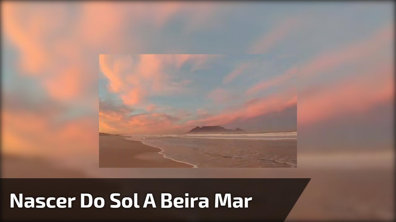 Nascer do sol a beira mar