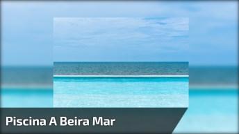 Piscina A Beira Mar, Veja Que Linda Paisagem Natural Ao Fundo!