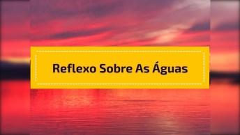 Por Do Sol Na Praia, Veja Este Reflexo Sobre As Águas Com Efeito Lindo!