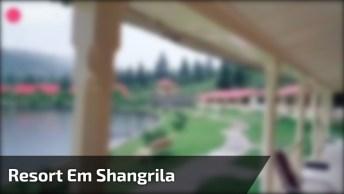 Resort Em Shangrila Para Quem Ama Curtir A Natureza, Veja Que Lugar Lindo!