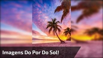 Vídeo Com Lindas Imagens Do Por Do Sol, Como É Bela Nossa Natureza!