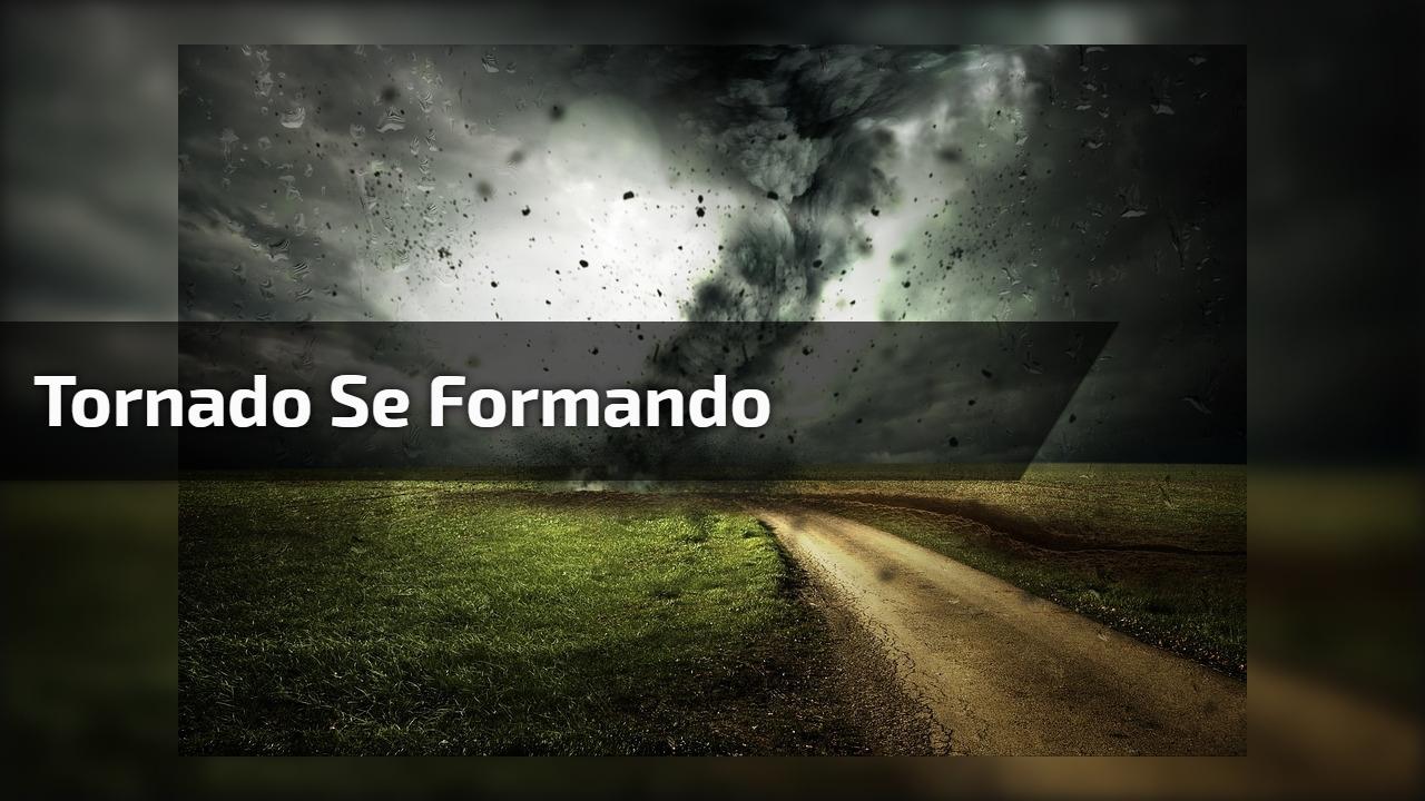 Tornado se formando