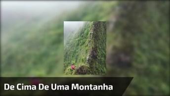 Vídeo Mostrando A Imagem De Cima De Uma Montanha, É Fantástico!
