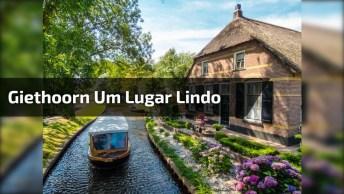 Vídeo Mostrando Giethoorn Na Holanda, Este Lugar É Maravilhoso!