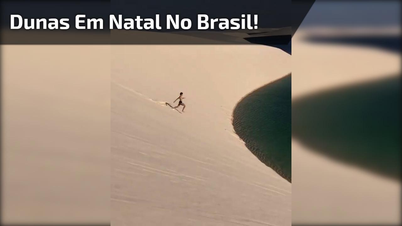 Dunas em Natal no Brasil!