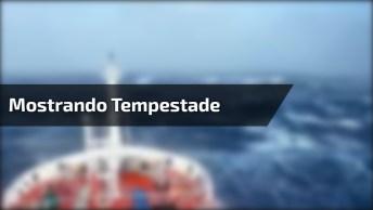 Vídeo Mostrando Uma Tempestade Em Alto Mar, Veja O Tamanho Das Ondas!