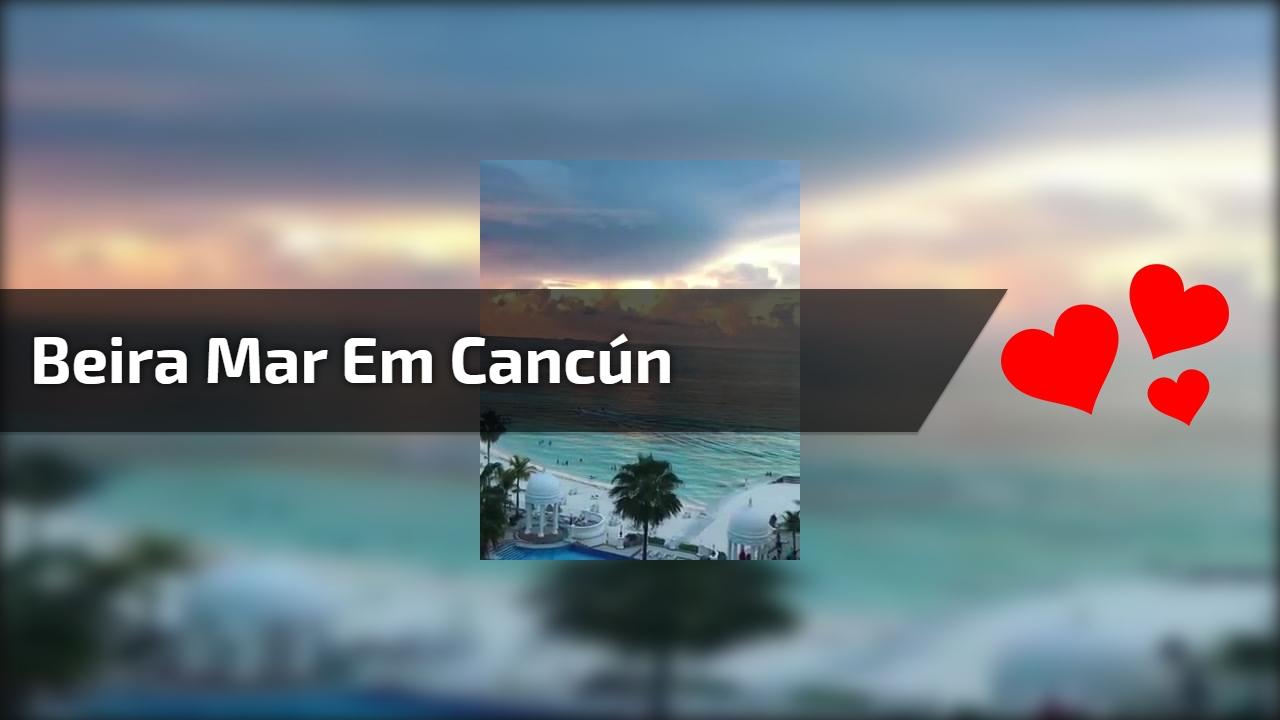 Beira mar em Cancún