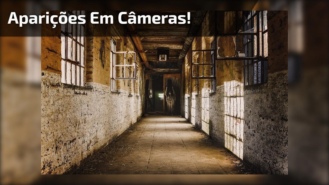 Aparições em câmeras!