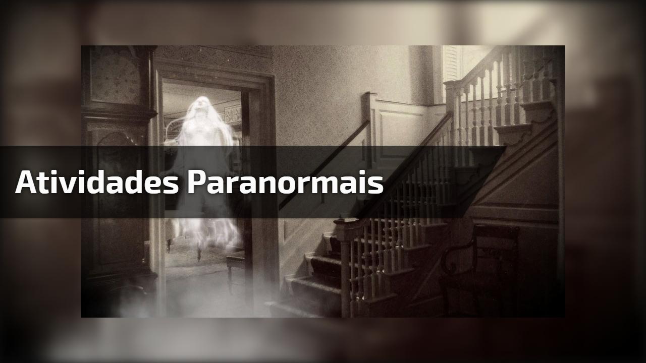 Atividades paranormais