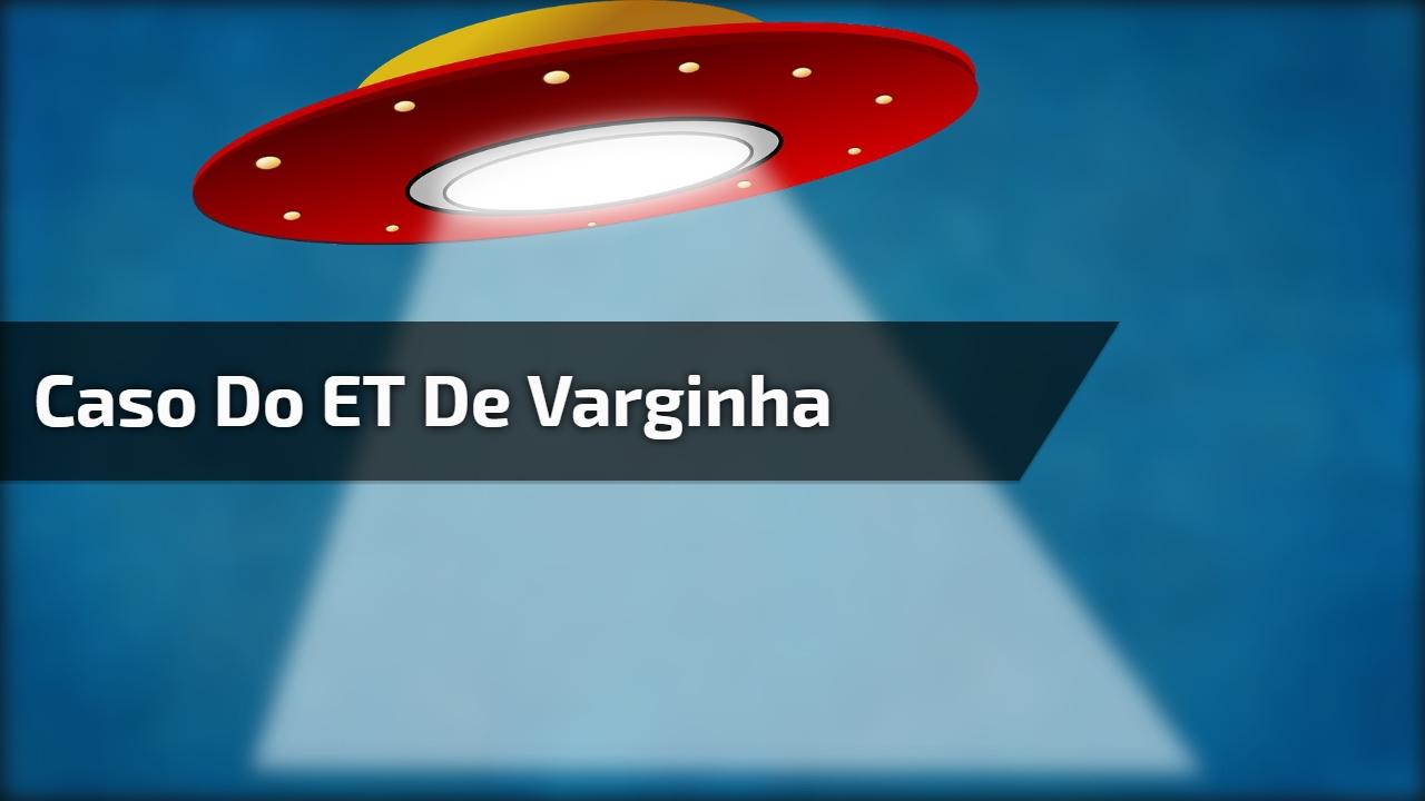 Caso do ET de Varginha