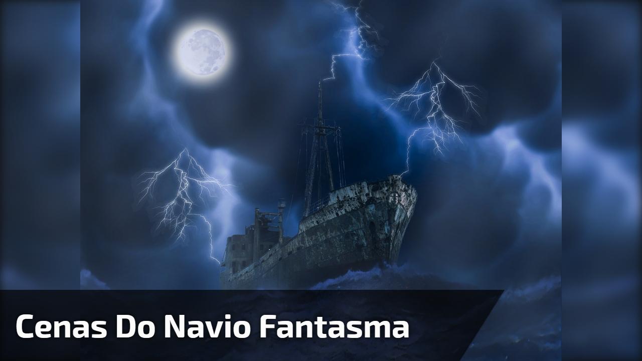 Cenas do Navio Fantasma