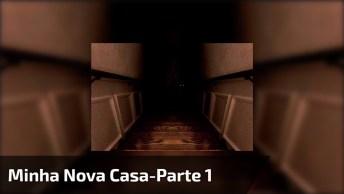 Contos De Terror - Minha Nova Casa-Parte 1, Uma História Baseada Em Fatos Reais!