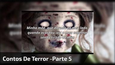 Contos De Terror - Minha Nova Casa-Parte 5, Uma História Baseada Em Fatos Reais!