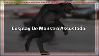Cosplay De Monstro Assustador, Da Só Uma Olhada Neste Vídeo!
