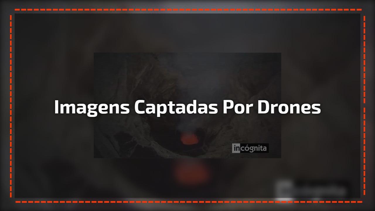 Imagens captadas por drones