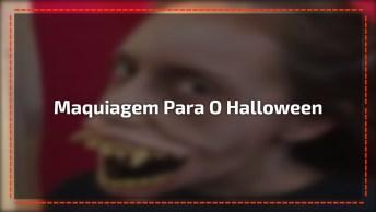 Maquiagem Para O Halloween, Simplesmente Assustador, Confira!