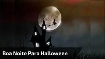 Mensagem De Boa Noite Para Halloween! Durma Bem, Mas Cuidado Com Os Pés!