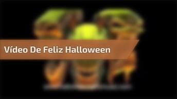 Vídeo De Feliz Halloween Para Enviar Para Os Amigos! Doces Ou Travessuras!!!