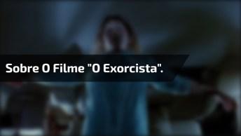 Vídeo Mostrando A Matéria Que O 'Fantástico' Fez Sobre O Filme 'O Exorcista'.