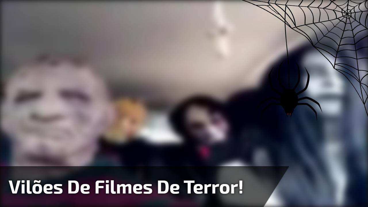 Vilões de filmes de terror!