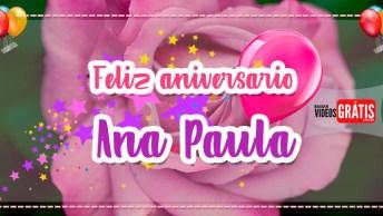 Feliz Aniversário Ana Paula! Vídeo De Aniversário Personalizado Grátis!