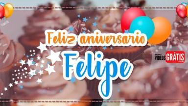 Feliz Aniversário Felipe - Vídeo Grátis Com Nome Personalizado Para Felipe!
